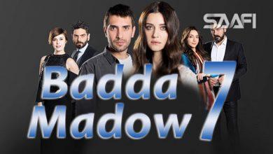 Badda madow Part 7 Musalsal qiso aad u macaan leh