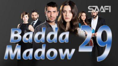 Badda madow Part 29 Musalsal qiso aad u macaan leh