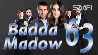 Badda madow Part 63 Musalsal qiso aad u macaan leh
