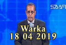 WARKA 18 04 2019 Xaalada magaalada Muqdisho oo degan iyo cabsi xoogan oo laga qabay in ay dhacaan dibadbaxyo rabshado wato