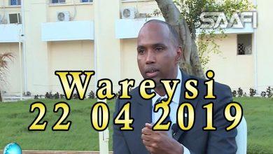 Photo of Wareysi dhinacyo badan taabanaya rasisul wasaare xasan Cali Kheyre oo suaalo layaab leh lagu karbaashay 22 04 2019