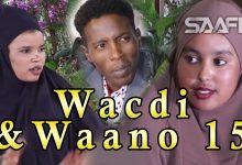 Musalsalka Wacdi & Waano Part 15