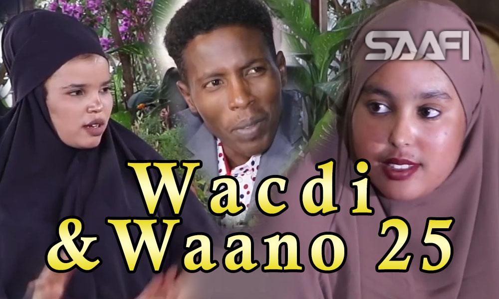 Musalsalka Wacdi & Waano Part 25
