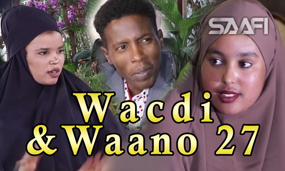 Musalsalka Wacdi & Waano Part 27