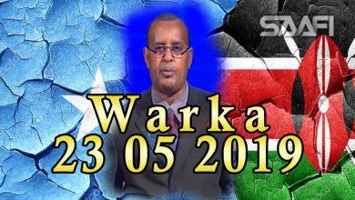 Photo of WARKA 23 05 2019 Xiriirka ka dhaxeeya dowladaha Soomaaliya iyo Kenya oo meeshii ugu xumeyd gaaray