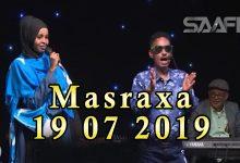 MASRAXA FURAN 19 07 2019 Majaajilo qosol iyo dhalinyaro codkooda iyo heesahooda tijaabinaya