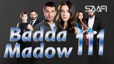 Photo of Badda madow Part 111 Musalsal qiso aad u macaan leh