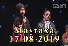 Photo of MASRAXA FURAN 16 08 2019 Majaajilo qosol iyo dhalinyaro codkooda iyo heesahooda tijaabinaya