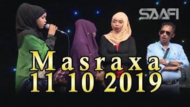 Photo of MASRAXA FURAN 11 10 2019 Majaajilo qosol iyo dhalinyaro codkooda iyo heesahooda tijaabinaya