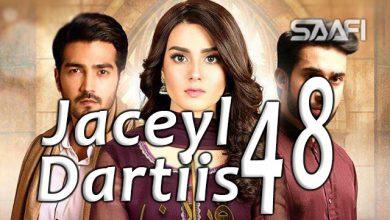 Photo of Jaceyl Dartiis part 48 waa musalsal jaceyl ah