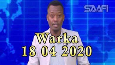 Photo of WARKA 18 04 2020 Dowlada Soomaaliya shaacisay in ay lacago cayr ah siineyso qoysaska saboolka ah