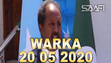 Photo of WARKA 20 05 2020 Madaxweynihii hore Xasan Sh oo sir layaab leh banaanka keenay iyo damaca Kenya Badda Soomaaliya