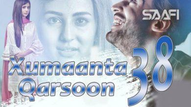 Photo of Xumaanta qarsoon Part 38