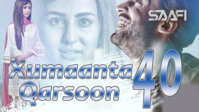 Photo of Xumaanta qarsoon Part 40