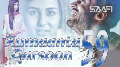 Photo of Xumaanta qarsoon Part 59