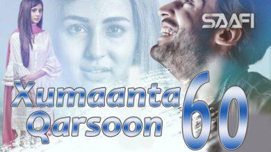 Photo of Xumaanta qarsoon Part 60