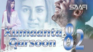 Photo of Xumaanta qarsoon Part 82