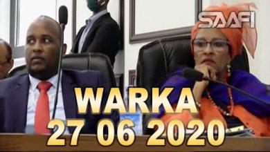 Photo of WARKA 27 06 2020 Gudiga doorashooyinka oo codsaday in waqtiga loo kordhiyo iyo qoondada gobolka Banaadir oo la ansixiyey