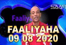 Photo of FAALIYAHA QARANKA 09 08 2020 Arimaha bulshada iyo Kaftanka siyaasada oo xiiso gaar ah leh