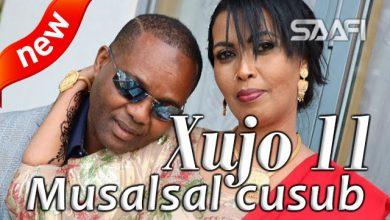 Photo of Xujo Musalsal Somali Part 11