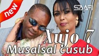 Photo of Xujo Musalsal Somali Part 7