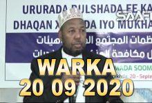Photo of WARKA 20 09 2020 Dalada culimada Soomaaliyeed iyo bulshada riyidka oo baaq kasoo saaray dhaqan xumada dhalinyarada