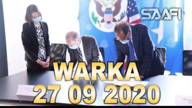 Photo of WARKA 27 09 2020 Soomaaliya iyo Mareykanka oo kala saxiixday heshiis taariikhi ah